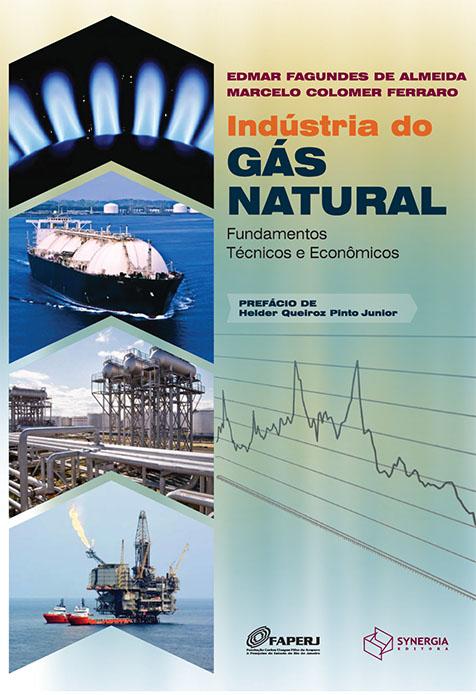 Indústria do Gás Natural – Fundamentos Técnicos e Econômicos
